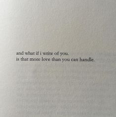 "is that more love than you can handle (from ""salt"" by nayyirah waheed)"