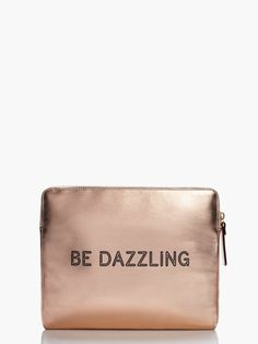 be dazzling. #wisewords // #gifts #tech #ipad