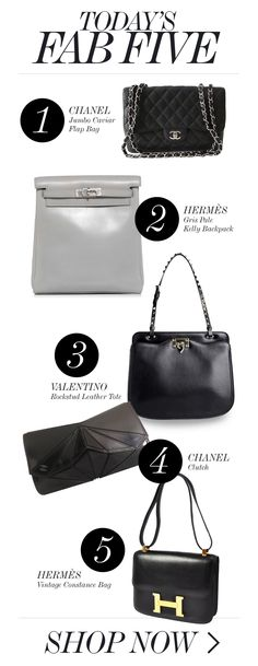 TODAY'S FAB FIVE • 1. Chanel Jumbo Caviar Flap Bag http://shop-hers.com/products/12600-lindalover-chanel-shoulder-bag • 2. Hermès Gris Pale Kelly Backpack http://shop-hers.com/products/11920-akakak-hermes-handbag • 3. Valentino Rockstud Leather Tote http://shop-hers.com/products/12489-midnight11_-valentino-satchel • 4. Chanel Clutch http://shop-hers.com/products/12581-jensh-chanel-clutch • 5. Hermès Vintage Constance Bag http://shop-hers.com/products/12602-lindalover-hermes-shoulder-bag
