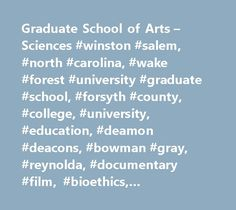 Graduate School of Arts – Sciences #winston #salem, #north #carolina, #wake #forest #university #graduate #school, #forsyth #county, #college, #university, #education, #deamon #deacons, #bowman #gray, #reynolda, #documentary #film, #bioethics, #counseling, #english, #biology http://los-angeles.remmont.com/graduate-school-of-arts-sciences-winston-salem-north-carolina-wake-forest-university-graduate-school-forsyth-county-college-university-education-deamon-deacons-bowman-gray/  # Welcome to…