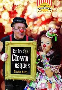 Entrades Clownesques / Tristan Rémy, Cossetània Edicions, 2018 Baseball Cards, Frame, Home Decor, Art, October, Fotografia, Homemade Home Decor, A Frame, Kunst