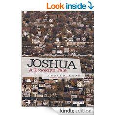 Joshua: A Brooklyn Tale - Kindle edition by Andrew Kane. Literature & Fiction Kindle eBooks @ Amazon.com.