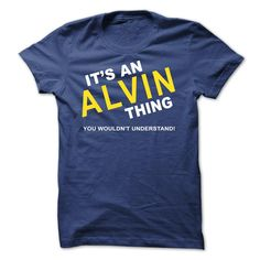 Its An Alvin Thing T Shirts, Hoodies. Check price ==► https://www.sunfrog.com/Names/Its-An-Alvin-Thing-cgaho.html?41382