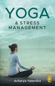 Yoga & Stress Management Yoga & stress management is a therapeutic guide for those dealing with mental and physical stress, as well as a reference book for healthy living. Although urban work culture has greatly improved the individual economic status, it has grossly diminished Nature's endowments. While modern psychology effectively…