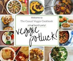 Veggie Potluck Recipes to Celebrate The Casual Veggie Cookbook Launch!
