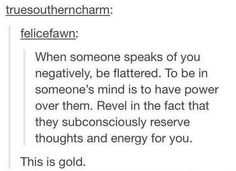 indeed, we have power over those ppl talk negative about us.