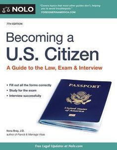 Becoming A U.S. Citizen: A Guide to the Law, Exam & Interview by Ilona Bray