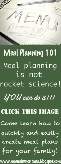 Meal Planning: help your family get the most out of your budget, time and meals! http://mamainmontana.blogspot.com/2012/05/meal-planning-by-mae.html