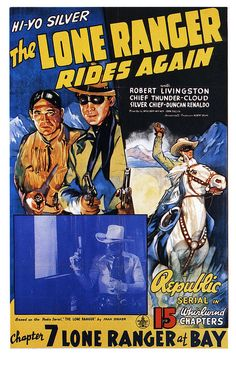 The Lone Ranger Rides Again (Republic, Folded, Fine/Very Fine. One Sheet X Chapter - Available at 2019 July 27 - 28 Movie Posters. Old Movie Posters, Film Posters, Old Movies, Vintage Movies, Vintage Stuff, Western Comics, Cinema, The Lone Ranger, Picture Movie