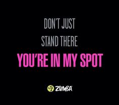 Haha! This is not cool but so true at a Zumba class, LOL!!! (but I'm a wuss and just find somewhere else to stand...)