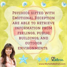 Psychics gifted with Emotional Reception are able to retrieve information from feelings, public buildings, and outdoor environments.