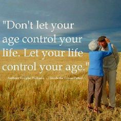 Don't let your age control your life