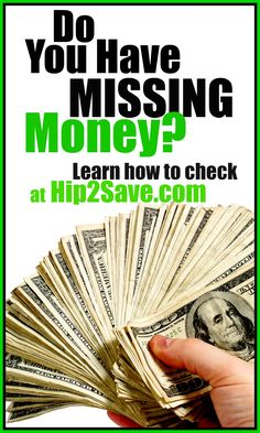 Do YOU Have Missing Money?Learn how to check if you have money that's coming to you at Hip2Save.com. Don't just save money, get money that's yours!