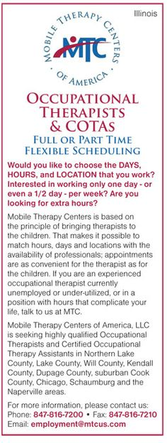 Occupational Therapists and COTAs job in Illinois | Mobile Therapy Centers of America LLC NEWS-Line for Occupational Therapists & COTAs http://www.news-line.com/PO_home
