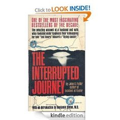 """The Interrupted Journey [Kindle Edition] -- Driving home from Canada on the night of September 19,1961, Betty and Barney Hill of Portsmouth, New Hampshire """"sighted"""" a flying saucer. The experience left them shaken. When they arrived in Portsmouth, Barney found inexplicable scuff marks on the tips of his shoes; Betty noted rows of mysterious shiny circles on the trunk of their car. What was worse, they realized that they could not account for almost two hours of their time on the road."""