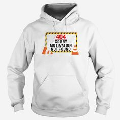 404 Sorry Motivation Not Found, Order HERE ==> https://www.sunfrog.com/Funny/123609272-682157577.html?6432, Please tag & share with your friends who would love it,basketball clothes, cycling road, cycling girls#men, #cooking, #receipe  #legging #shirts #ideas #popular #shop #goat #sheep #dogs #cats #elephant #pets #art #cars #motorcycles #celebrities #DIY #crafts #design #food #drink #gardening #geek #hair #beauty #health #fitness
