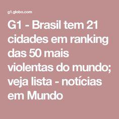 G1 - Brasil tem 21 cidades em ranking das 50 mais violentas do mundo; veja lista - notícias em Mundo
