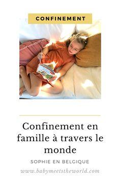 Confinement en famille à travers le monde #1 : en Belgique avec Sophie | Vie de maman – Babymeetstheworld - Blog maman - Blog Voyages Blog Voyage, School Schedule