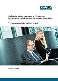Kariniemi: Koulutuksen työelämävastaavuus ja TKI-toiminnan hyödyntäminen opetuksessa Hämeen ammattikorkeakoulussa. 2014. Download free eBook at www.hamk.fi/julkaisut.