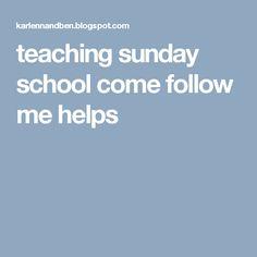teaching sunday school come follow me helps