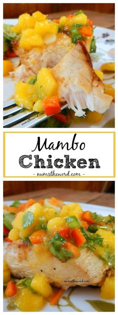 Mambo Chicken - An easy and flavorful chicken breast topped with Mango Salsa…
