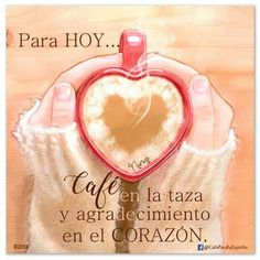 Siempre agradecida! I Love Coffee, My Coffee, Love Cafe, Monday Coffee, Happy Everything, Good Morning Messages, Coffee Corner, Night Quotes, Coffee Cafe