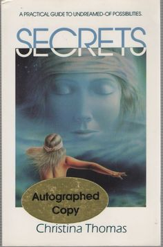 Secrets : A Practical Guide to Undreamed-of Possibilities by Christina Thomas