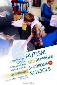 A Best Practice Guide to Assessment and Intervention for Autism and Asperger Syndrome in Schools continues to be a gold standard autism resource for parents and practitioners. Written by Lee A. Wilkinson, PhD, Award-winning text provides step-by-step guidance for screening, assessing, and educating children at-risk for autism spectrum disorders (ASD).