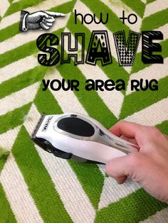 How to make your area rug look BRAND NEW again!  Take off the fuzz and freshen it up.  Best tip ever!