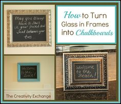 How to Turn Glass in a Frame into a Chalkboard...