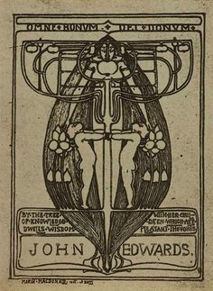 Ex libris John Edwards.  Artist: Margaret MacDonald (Charles Rennie Mackintosh's wife), Glasgow School. By the tree of Knowledge dwells wisdom with her children which are pleasant thoughts.