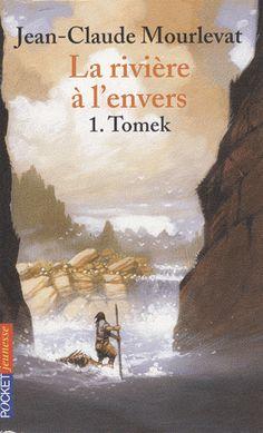 La rivière à l'envers Tome 1 Tomek - Jean-Claude Mourlevat