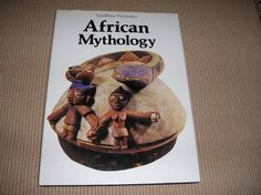 African Mythology by Geoffrey Parrinder Ancient by GoneToTexas