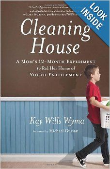 Cleaning House: A Mom's Twelve-Month Experiment to Rid Her Home of Youth Entitlement: Kay Wills Wyma, Michael Gurian: 9780307730671: Amazon....