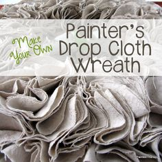 Make your own Painter's Cloth Wreath