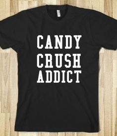 CANDY CRUSH ADDICT