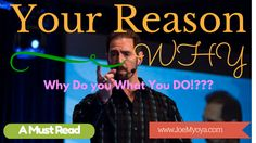 Your Reason WHY you do what you do