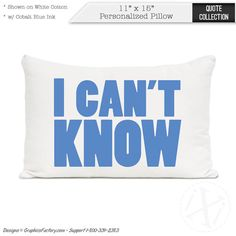 "Items similar to pillows with words - ""I Can't Know"" personalized pillow - PERSONALIZED PILLOW - Inspirational Quotes Print on Pillows - Couch pillow on Etsy Personalized Pillows, Custom Pillows, Quote, Throw Pillows, Quotation, Toss Pillows, Cushions, Qoutes, Decorative Pillows"