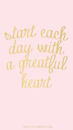"""Start each day with a grateful heart. Live each minute of the day with a grateful heart. Go to sleep with a grateful heart. """"And give thanks for everything to God the Father in the name of our Lord Jesus Christ. Life Quotes Love, Cute Quotes, Great Quotes, Words Quotes, Inspirational Quotes, Motivational Quotes, Funky Quotes, Good Day Quotes, The Words"""