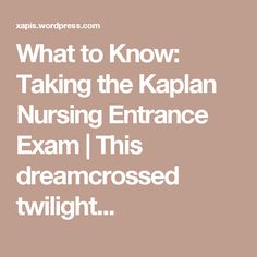 Kaplan Nursing Entrance Exam Allnurses Study Tips