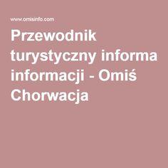 Przewodnik turystyczny informacji - Omiś Chorwacja
