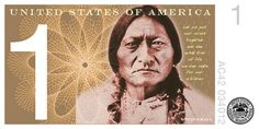 Dollar ReDe$ign featuring Sitting Bull on the dollar bill. Merging the diverse fabric of what America is today.