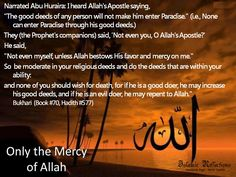 Only the Mercy of Allah swt Muhammed Sav, Noble Quran, The Deed, Good Deeds, Torah, Psalms, Worship, Sayings, Word Of Wisdom