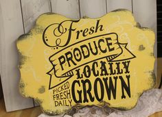 Fresh PRODUCE GROWN Locally Garden Sign/Business Sign/Kitchen Sign/Pale Yellow via Etsy