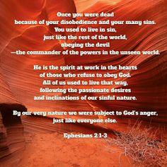 "Once you were ""dead"" & subject to God's anger...  Are you still?  This scripture describes some of the things that make you that way...  Please repent & live for God!"