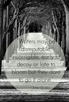 yazar dediğin iflah olmaz belki... ama çürümek için erken, çiçek açmak için geç olsa da tek başına meydan okumalı!