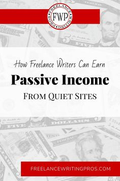 Passive Income from Quiet Sites   Freelance Writing Pros