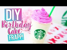 DIY STARBUCKS BIRTHDAY CAKE FRAPPUCCINO - YouTube