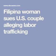 Filipina woman sues U.S. couple alleging labor trafficking