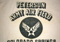 Sold on eBay: Vintage WWII Army T shirt from Peterson Army Airfield.